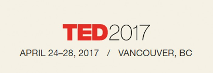 TED2017 — April 24-28, 2017 — Vancouver, Canada
